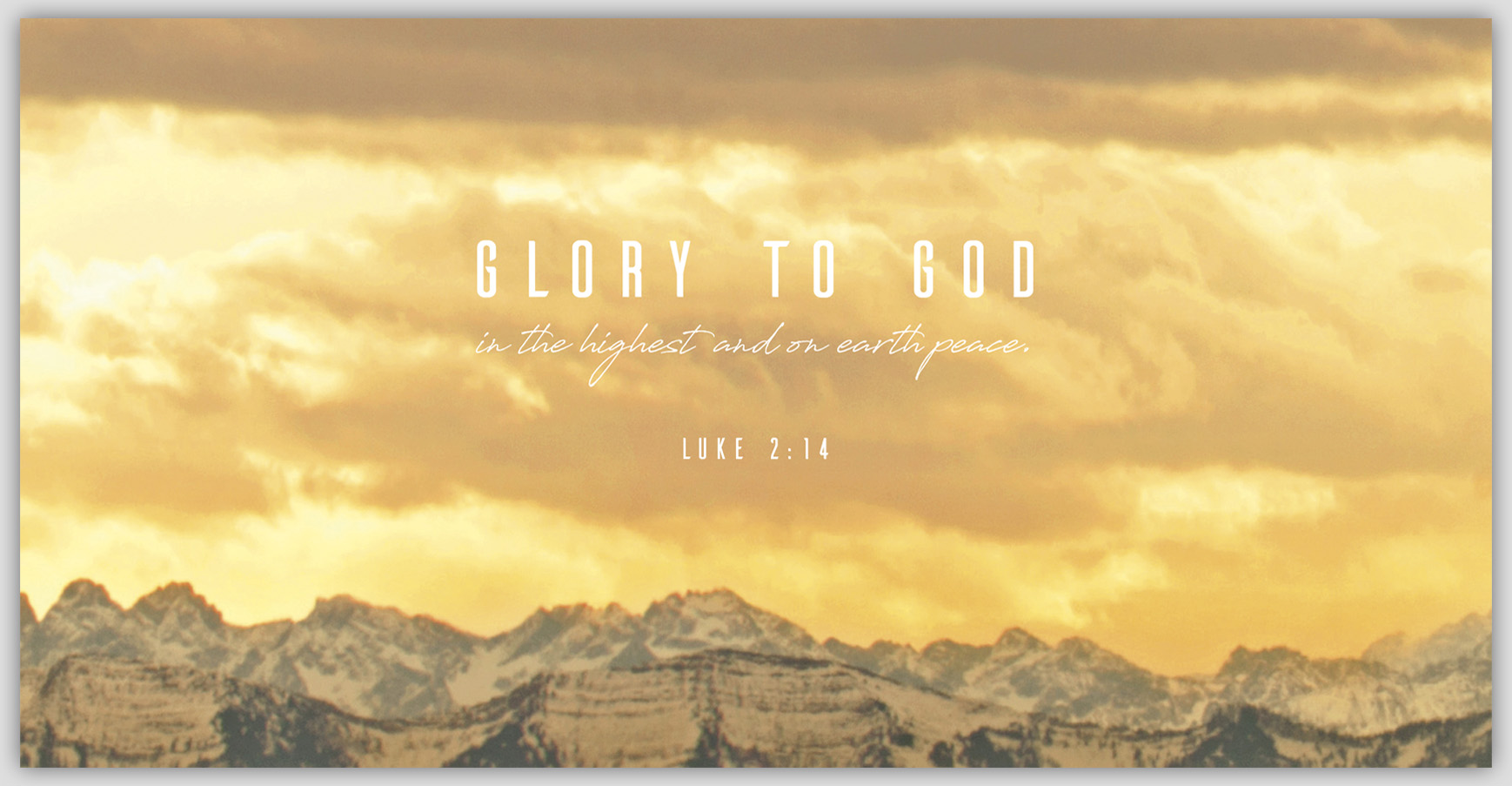 Glory to God in the highest and on earth peace.